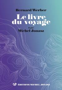 LE LIVRE DU VOYAGE CDMP3  Bernard WERBER
